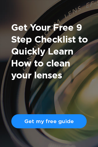 Get Your Free 9 Step Checklist to Quickly Learn How to clean your lenses